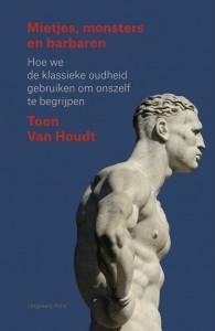 Mietjes, monsters en barbaren_Toon Van Houdt