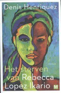 het-sterven-van-rebecca-lopez-ikario-denis-henriquez-boek-cover